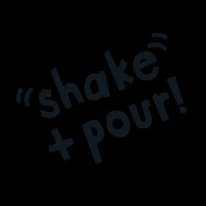Shake + pour!